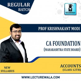 CA Foundation & 12th Maharashtra State Board - Accounts Combo Full Course : Video Lecture + Study Material By Prof Krishnakant Modi (For February 2022 / May 2021 / Nov 2021)