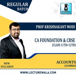 11th & 12th CBSE and CA Foundation - Accounts (Combo) Full Course : Video Lecture + Study Material By Krishnakant Modi (For February 2022 / May 2021 / Nov 2021 )