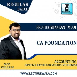 CA-Foundation - Accounting (Special Batch for Science Students) New Syllabus Regular Course : Video Lecture + Study Material By Prof Krishnakant Modi (For May / Nov. 2021)