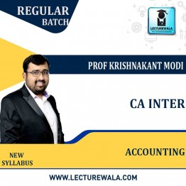 CA lnter Accounting New Syllabus Regular Course : Video Lecture + Study Material By Prof Krishnakant Modi (For Nov. 2021)