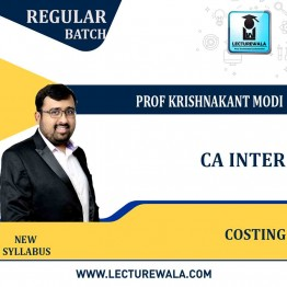CA lnter Costing New Syllabus Regular Course : Video Lecture + Study Material By Prof Krishnakant Modi (For Nov. 2021)