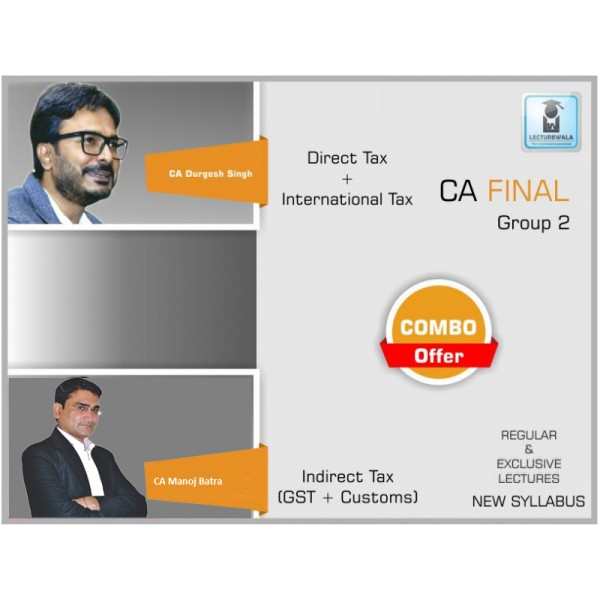 CA Final DT + IDT Combo : Video Lecture + Study Material By CA Durgesh Singh & CA Manoj Batra (For May & Nov. 2019)