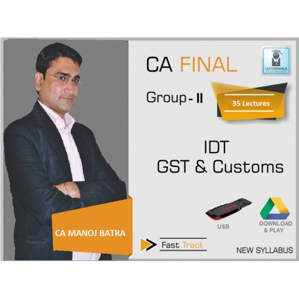 CA Final IDT Fast Track : Video Lecture + Study Material by Ca Manoj Batra (For May & Nov. 2019)