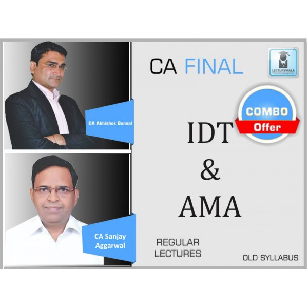 CA Final AMA and IDT Old / NEW Syllabus : Video Lecture + Study Material By CA Sanjay Aggarwal & CA Manoj Batra