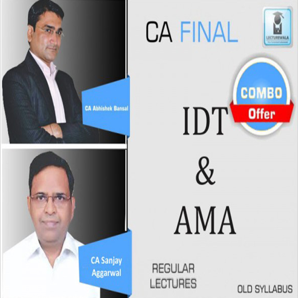 CA Final AMA and IDT Old / NEW Syllabus Fast Track : Video Lecture + Study Material By CA Sanjay Aggarwal & CA Manoj Batra