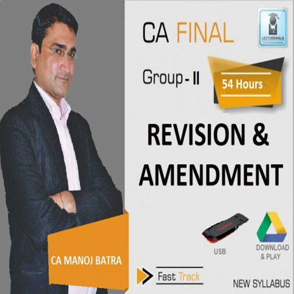 CA Final IDT Revision Cum Amendment  : Video Lecture + Study Material by CA Manoj Batra (For May & Nov. 2020)