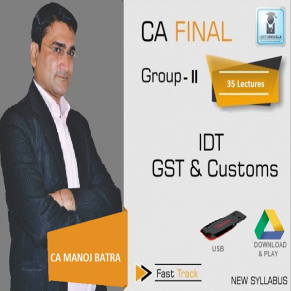 CA Final IDT Crash Course : Video Lecture + Study Material by Ca Manoj Batra (For May 2020)
