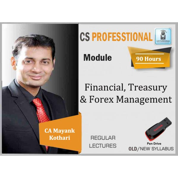 CS Professional Financial, Treasury & Forex Management Regular Course : Video Lecture + Study Material By CA Mayank Kothari (For Dec 2019)