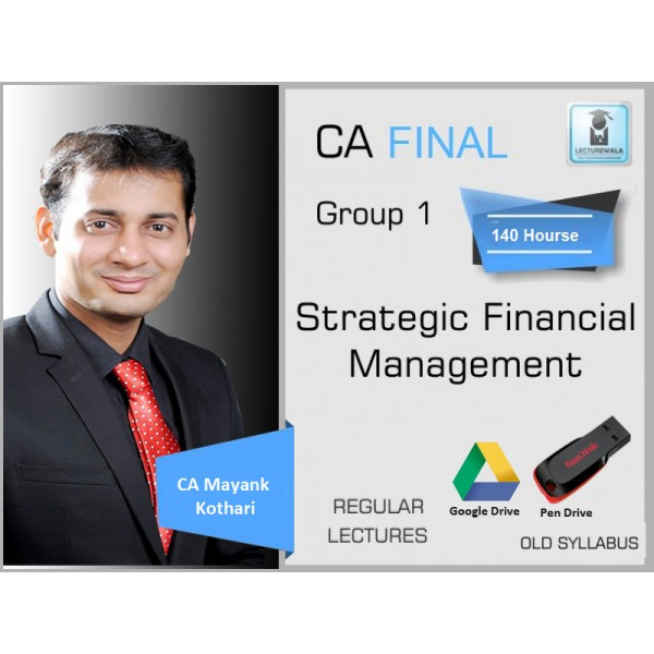 CA Final SFM Old Syllabus : Video Lecture + Study Material by CA Mayank Kothari (For May & Nov. 2019)