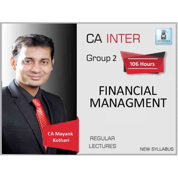 CA Inter Financial Management Regular Course New Syllabus : Video Lecture + Study Material By CA Mayank Kothari (For May 2020)