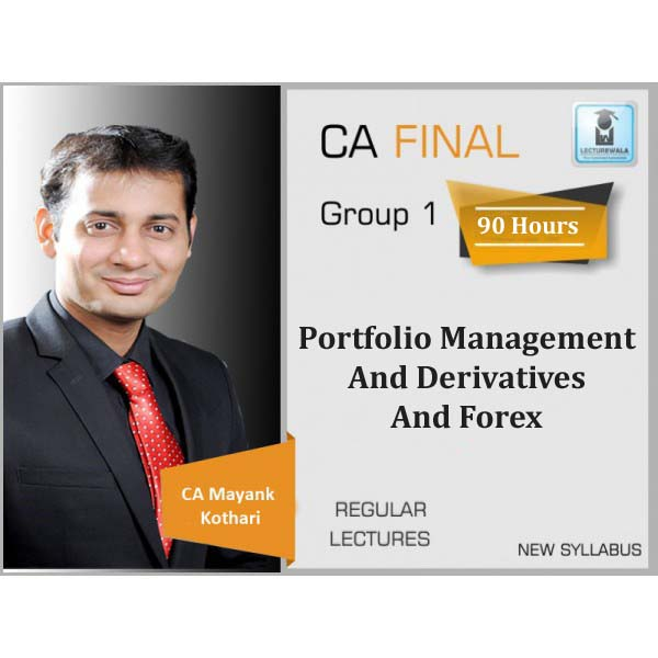 CA Final Portfolio Management And Derivatives And Forex Regular Course : Video Lecture + Study Material By CA Mayank Kothari (For May 2020)