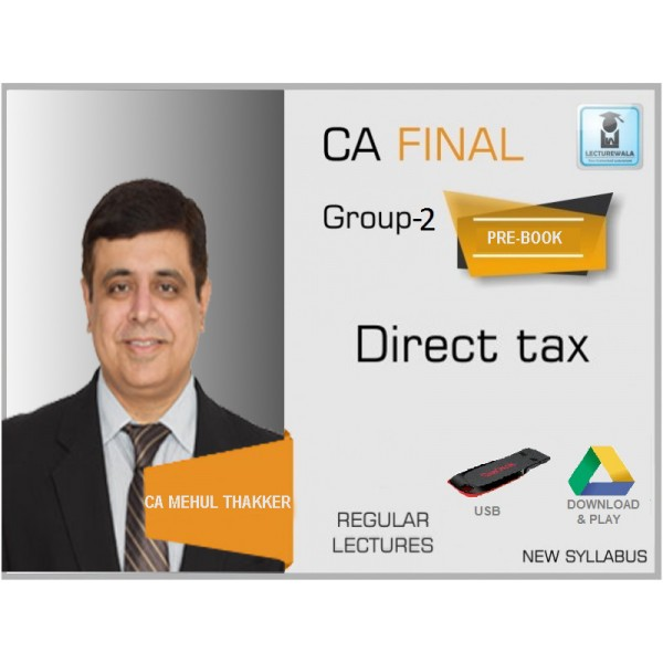 CA Final Direct Tax Regular Course : Video Lecture + Study Material by CA Mehul Thakkar (For May 2020 & Nov. 2020)