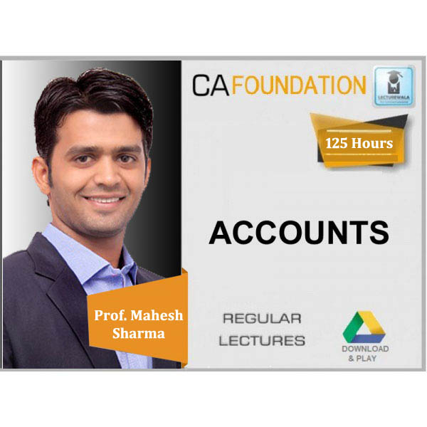 CA Foundation Accounts Regular Course : Video Lecture + Study Material By Prof. Mahesh Sharma (For Nov, 2019)