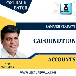 CA Foundation Accounts Fastrack Course  : Video Lecture + Study Material By CA Manoj Prajapat  (For May. 2021)