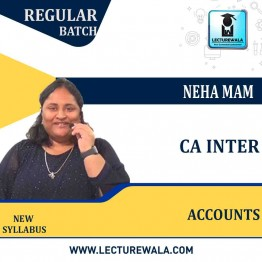 CA Inter Accounts  Regular Course : Video Lecture + Study Material By Neha MAM  (For MAY & NOV 2021)