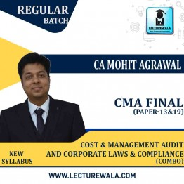 CMA Final Combo Corporate Laws & Compliance (Paper - 13) + Cost & Management Audit (Paper - 19) Online Live Regular Course : Video Lecture by CA CS Mohit Agarwal  (For June & Dec.2021)