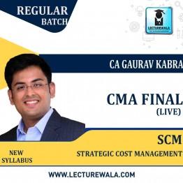 CMA Final Strategic Cost Management (Paper - 15) Online Live Regular Course : Video Lecture by CA Gaurav Kabra (For June & Dec.2021)