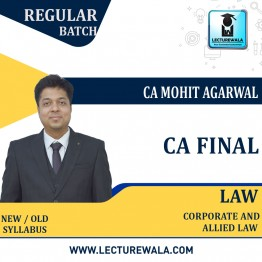 CA Final Corporate & Allied Laws (Paper - 4) : Video Lecture + Study Material By CA Mohit Agarwal (For May 2021 & Nov. 2021)