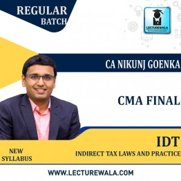 CMA Final Indirect Tax Laws and Practice Regular Course New Syllabus : Video Lecture + Study Material By CA Nikunj Goenka (For Dec. 2021 JUNE 2022)