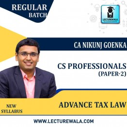 CS Professionals Paper-2 Advance Tax Law Regular Course New Syllabus : Video Lecture + Study Material By CA NIKUNJ GOENKA SIR (For JUNE 2021 TO  Dec. 2021)