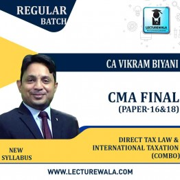 CMA Final Combo Direct Tax Law & International Taxation (Paper - 16) + Indirect Tax Law & Practice (Paper - 18) Online Live Regular Course : Video Lecture by CA Vikram Biyani (For June & Dec.2021)