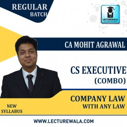 CS Executive Company Law + Any Law Paper Regular Course New Syllabus : Video Lecture + Study Material By CA Mohit Agarwal (For Dec. 2021, June 2022)