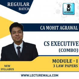 CS Executive MODULE-1, 3 Law Papers Regular Course New Syllabus : Video Lecture + Study Material By CA Mohit Agarwal (For Dec. 2021, June 2022)