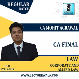CA Final Corporate & Allied Laws (Paper - 4) OLD Syllabus : Video Lecture + Study Material By CA Mohit Agarwal (For Nov. 2021)