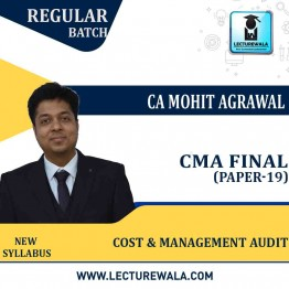 CMA Final Cost & Management Audit (Paper - 19) Online Live Regular Course : Video Lecture by CA CS Mohit Agarwal  (For June & Dec.2021)