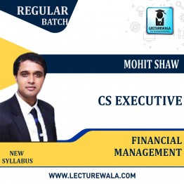 CS Executive Financial Management Regular Course : Video Lecture + Study Material By Mohit Shaw (For Dec. 2021, June 2022)