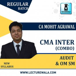 CMA Inter Audit and OM SM Combo Regular Course : Video Lecture + Study Material by CA Mohit Agarwal (For JUNE 2021 TO DEC.2021)