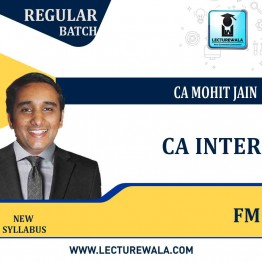 CA Inter FM Regular Course : Video Lecture + Study Material By CA MOHIT JAIN  (For Nov. 2021 & May 2022)