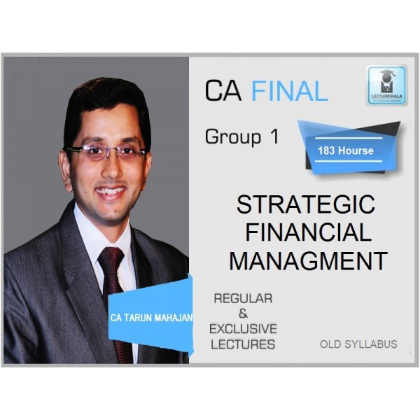 CA Final SFM Regular Course Old Syllabus : Video Lecture + Study Material By CA Tarun Mahajan (For May 2020 & Nov. 2020)