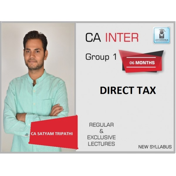 CA INTERMEDIATE DIRECT TAX BY CA Satyam Tripathi
