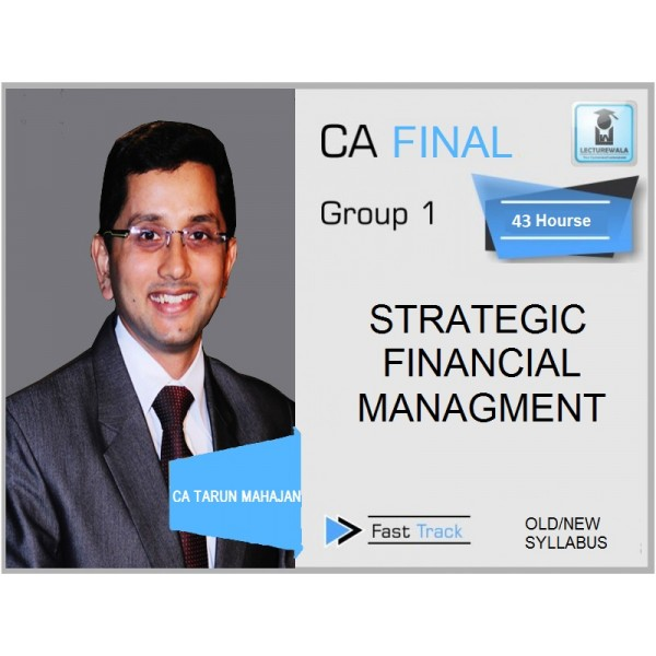 CA Final SFM (Old/New Syllabus) Crash Course : Video Lecture + Study Material By CA Tarun Mahajan (For MAY 2019)