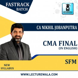CMA Final SFM Regular Course (In English) New Syllabus : Video Lecture + Study Material By CA Nikhil Jobanputra (For June 21 & Dec 21 & June 22 & Dec 2022 Attempts)