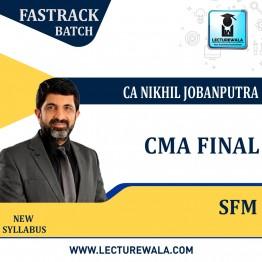 CMA Final SFM Regular Course New Syllabus : Video Lecture + Study Material By CA Nikhil Jobanputra (For June 21 & Dec 21 & June 22 & Dec 2022 Attempts)