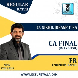 CA Final FR Premium Batch Regular Course (In English) New Syllabus : Video Lecture + Study Material By CA Nikhil Jobanputra (For Nov 2021 & May 2022 & Nov 2022)