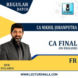CA Final FR Regular Course (In English) New Syllabus : Video Lecture + Study Material By CA Nikhil Jobanputra (For Nov 2021 & May 2022 & Nov 2022)