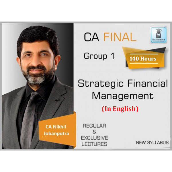 CA Final SFM New Syllabus Regular Course In English : Video Lecture + Study Material By CA Nikhil Jobanputra  (For May 2020 & Nov. 2020)