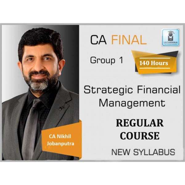 CA Final SFM New Syllabus Regular Course : Video Lecture + Study Material By CA Nikhil Jobanputra  (For May 2020 & Nov. 2020)