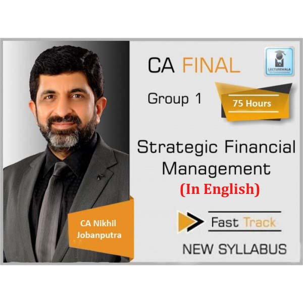 CA Final SFM Fast Track New Syllabus In English : Video Lecture + Study Material By CA Nikhil Jobanputra (For May 2020 & Nov. 2020)