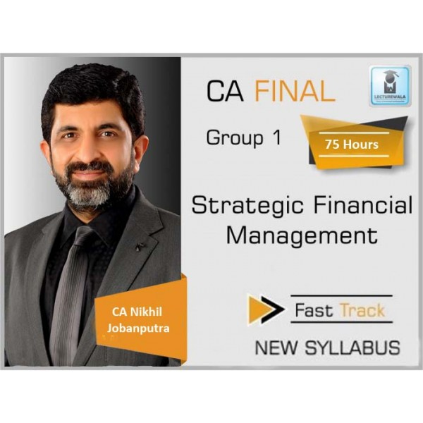 CA Final SFM Fast Track New Syllabus : Video Lecture + Study Material By CA Nikhil Jobanputra (For Nov. 2019, May 2020 & Nov. 2020)