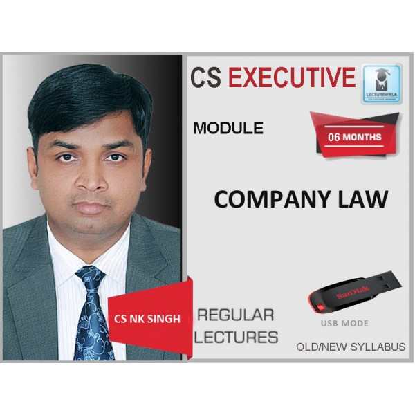 CS Executive Company Law Regular Course : Video Lecture + Study Material By CS NK Singh (For June 2020 & Dec 2020)