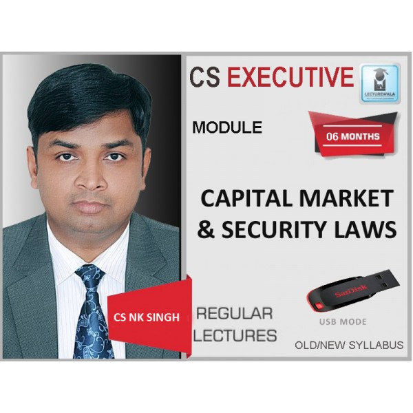 CS Executive Capital Market & Security Laws Regular Course : Video Lecture + Study Material By CS NK Singh (For June & Dec. 2019)