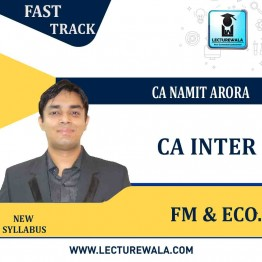 CA Inter FM & Eco Fast Track Course : Video Lecture + Study Material By CA Namit Arora (For May / Nov. 2021)