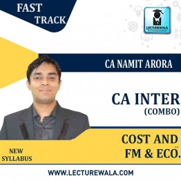 CA Inter FM & Eco + COSTING Fast Track Course : Video Lecture + Study Material By CA Namit Arora (For May 2021 and Nov. 2021)