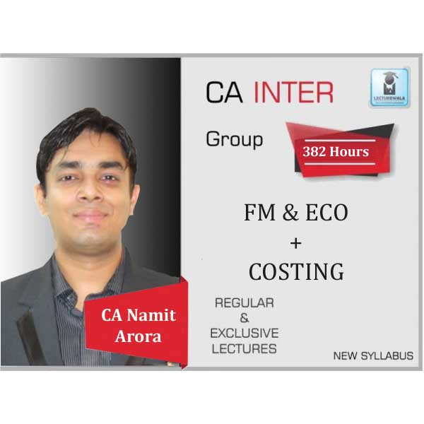 CA Inter FM & Eco + COSTING Regular Course : Video Lecture + Study Material By CA Namit Arora (For May 2020 & Nov. 2020)