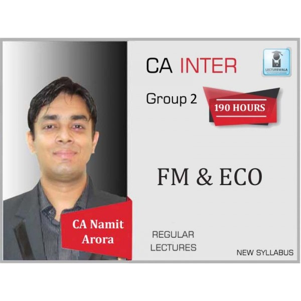 CA Inter FM & Eco Regular Course : Video Lecture + Study Material By CA Namit Arora (For May 2020 & Nov. 2020)