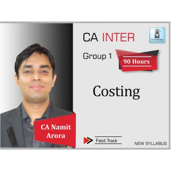 CA Inter Costing Crash Course : Video Lecture + Study Material by CA Namit Arora (For May 2020 & Onwards)
